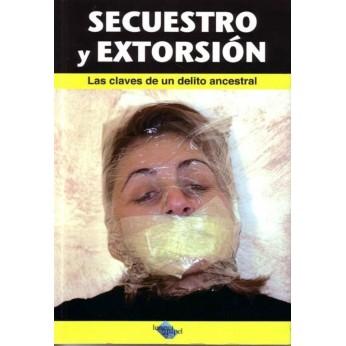 LIBRO SECUESTRO Y EXTORSIÓN DE JOSÉ ANTONIO DE JUAN