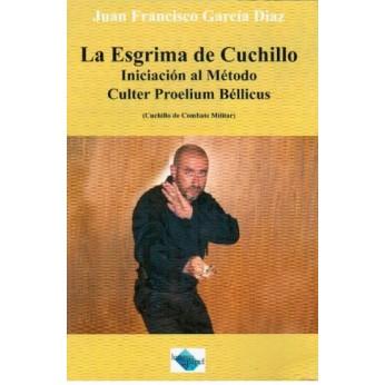 LIBRO LA ESGRIMA DE CUCHILLO INICIACION AL MÉTODO CULTER PROELIUM BELLICUS
